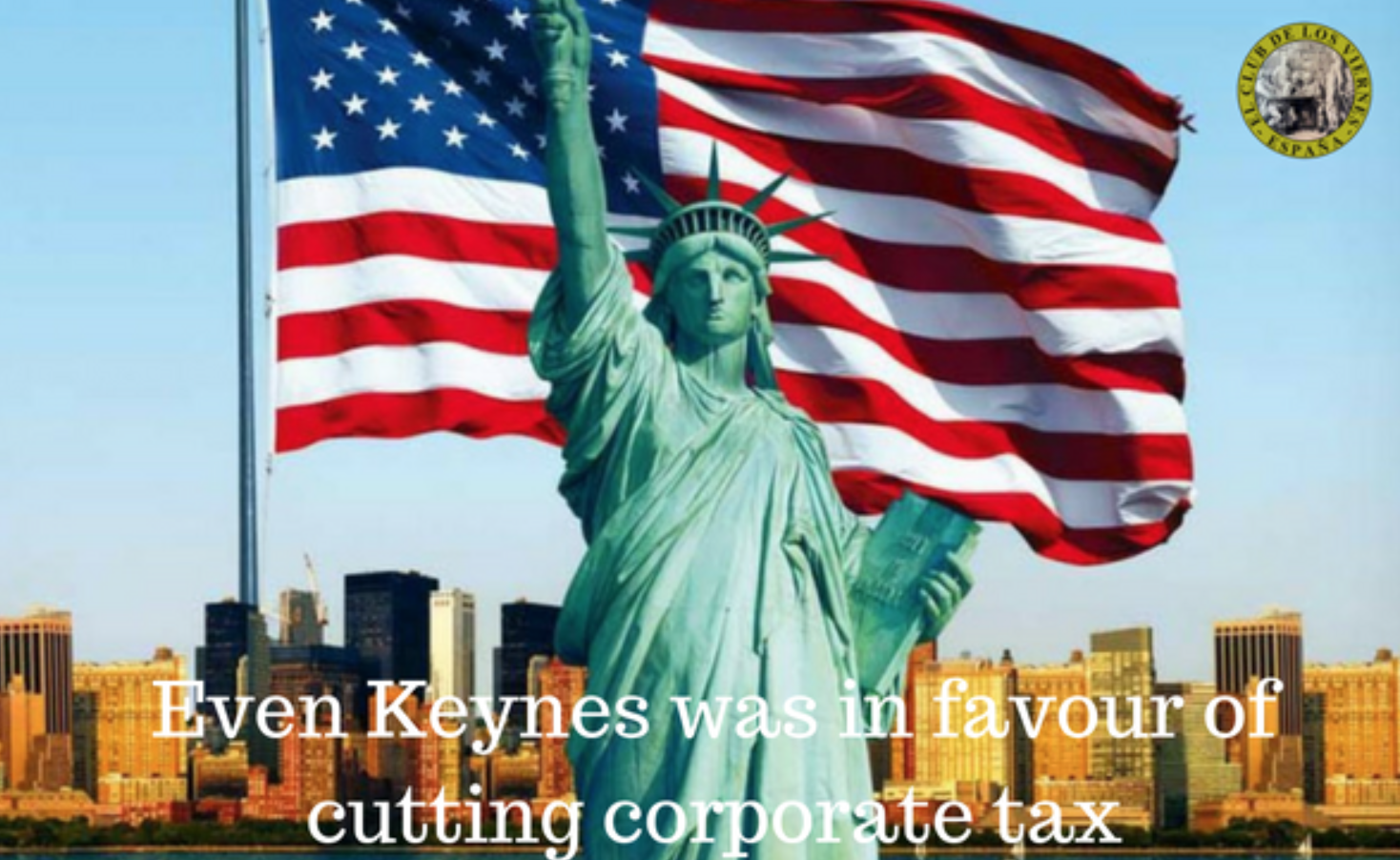 """Even Keynes was in favour of cutting corporate tax"" By Álvaro Martín (CdV)"